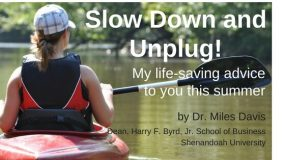 Slow Down and Unplug: My life-saving advice to you this summer